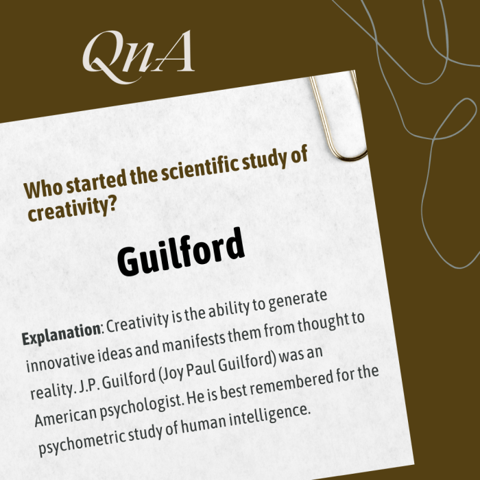 Who started the scientific study of creativity?