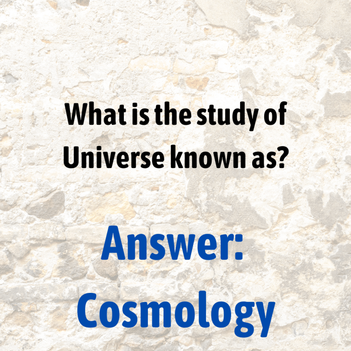 What is the study of Universe known as?
