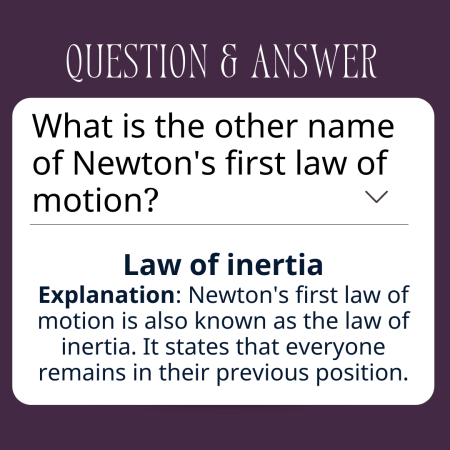 What is the other name of Newton's first law of motion?