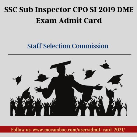 SSC Sub Inspector CPO SI 2019 DME Exam Admit Card