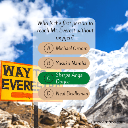 Q. Who is the first person to reach Mt. Everest without oxygen? Ans. Sherpa Anga Dorjee