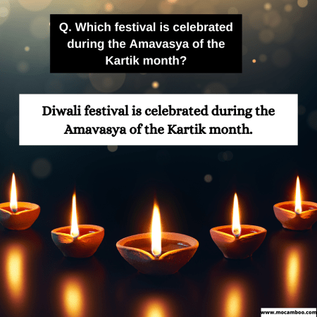 Q. Which festival is celebrated during the Amavasya of the Kartik month?