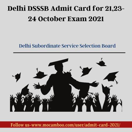 Delhi DSSSB Admit Card for 21,23-24 October Exam 2021