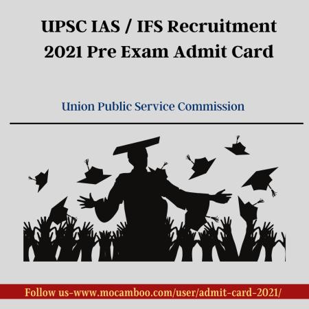 UPSC IAS / IFS Recruitment 2021 Pre Exam Admit Card