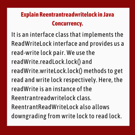 Explain Reentrantreadwritelock in Java Concurrency.