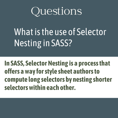 What is the use of Selector Nesting in SASS?