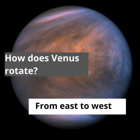 How does Venus rotate?