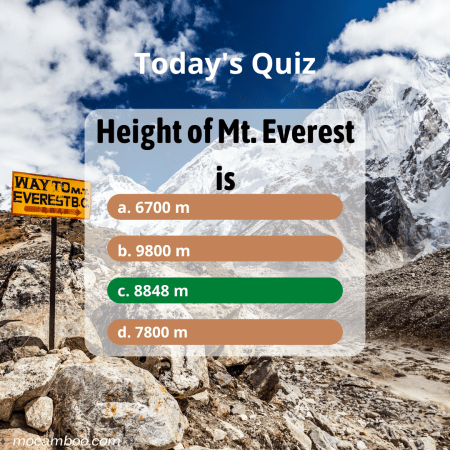 Q. Height of Mt. Everest is Ans. 8848m
