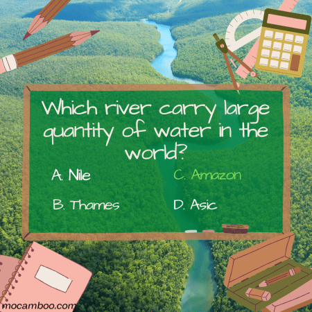 Q. Which river carry large quantity of water in the world? Ans. Amazon