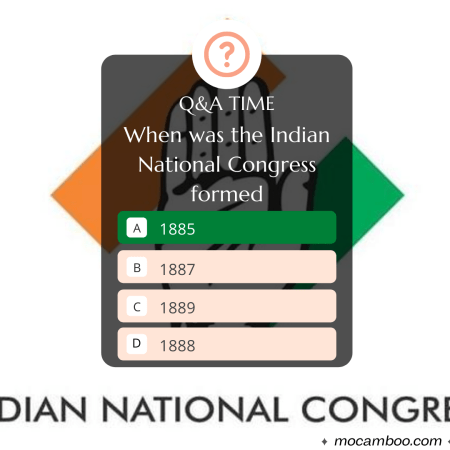 Q. When was the Indian National Congress formed Ans. 1885