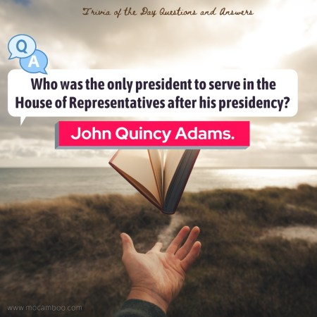 Who was the only president to serve in the House of Representatives after his presidency?