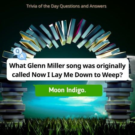 What Glenn Miller song was originally called Now I Lay Me Down to Weep?