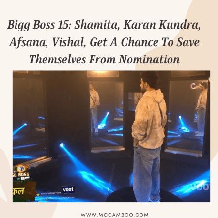 Bigg Boss 15: Shamita, Karan Kundra, Afsana, Vishal, Get A Chance To Save Themselves From Nomination