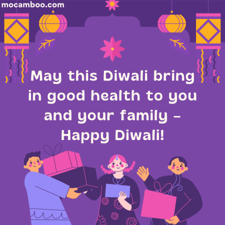 May this Diwali bring in good health to you and your family – Happy Diwali!