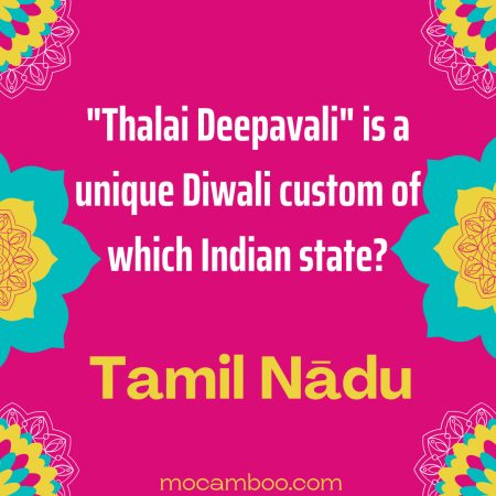 """""""Thalai Deepavali"""" is a unique Diwali custom of which Indian state?"""