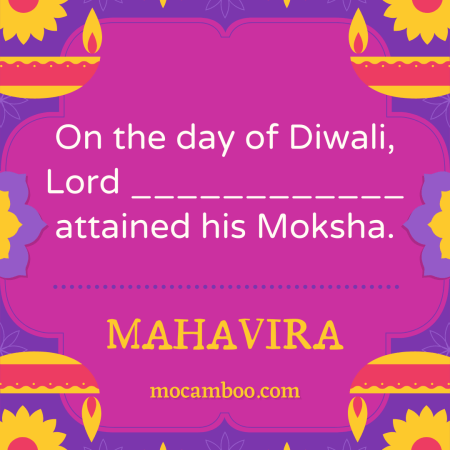 On the day of Diwali, Lord ____________ attained his Moksha.