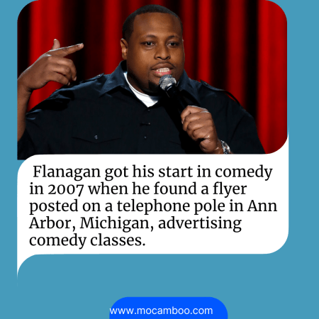 Flanagan got his start in comedy in 2007 when he found a flyer posted on a telephone pole in Ann ...