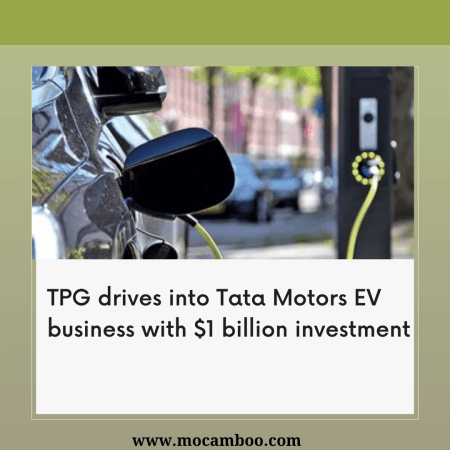 TPG drives into Tata Motors EV business with $1 billion investment