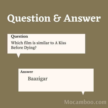Which film is similar to A Kiss Before Dying?