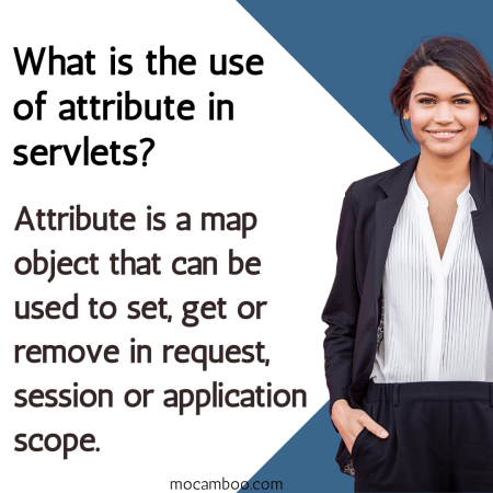 What is the use of attribute in servlets?