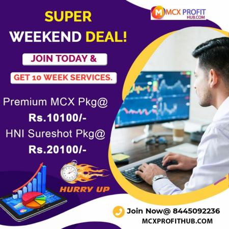 SUPER WEEKEND DEAL ! JOIN MCX PROFITHUB TODAY OR GET FREE TRIAL CALL @8445092236