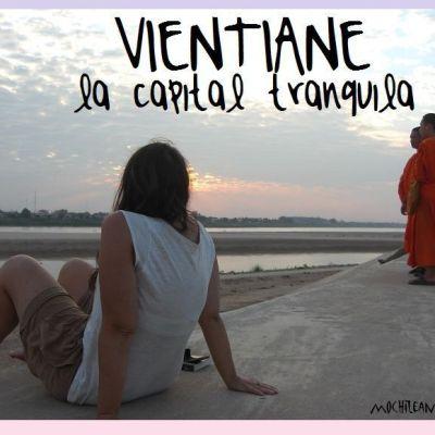 VIENTIANE, LA CAPITAL TRANQUILA