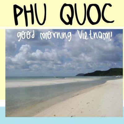 PHU QUOC: GOOD MORNING VIETNAM!