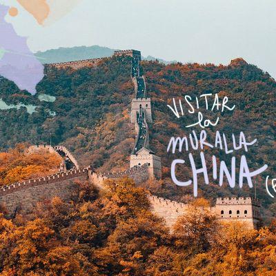 CONSEJOS PARA VISITAR LA GRAN MURALLA CHINA POR LIBRE Y EN TOUR