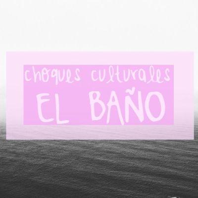 DE CHOQUES CULTURALES: EL BAÑO CHINO
