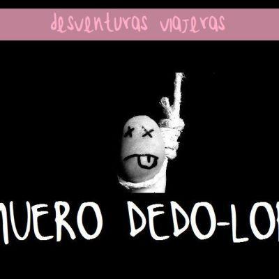 DESVENTURAS: ME MUERO DEDO-LOR!