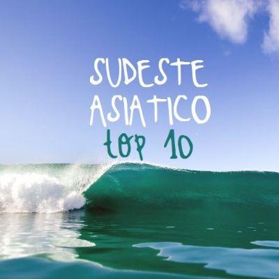LO MEJOR DEL SUDESTE ASIÁTICO: NUESTRO TOP 10
