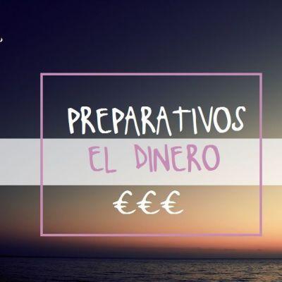 PREPARATIVOS DE VIAJE: EL DINERO