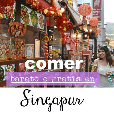 COMER BARATO (O GRATIS) EN SINGAPUR
