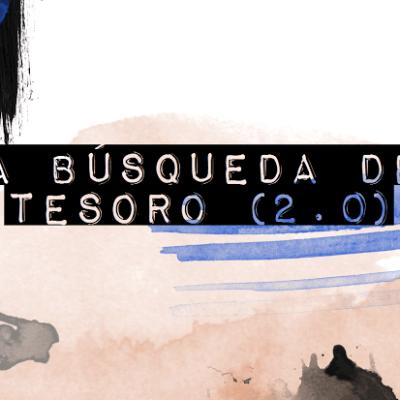 LA BÚSQUEDA DEL TESORO (2.0)