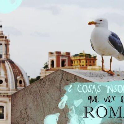 COSAS INSOLITAS QUE HACER EN ROMA
