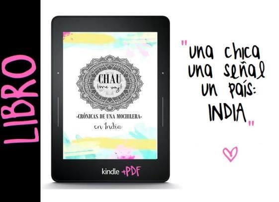 LIBRO-CHAU-ME-VOY-VIAJE-INDIA-CHICA-SOLA-MOCHILEANDO-POR-EL-MUNDO