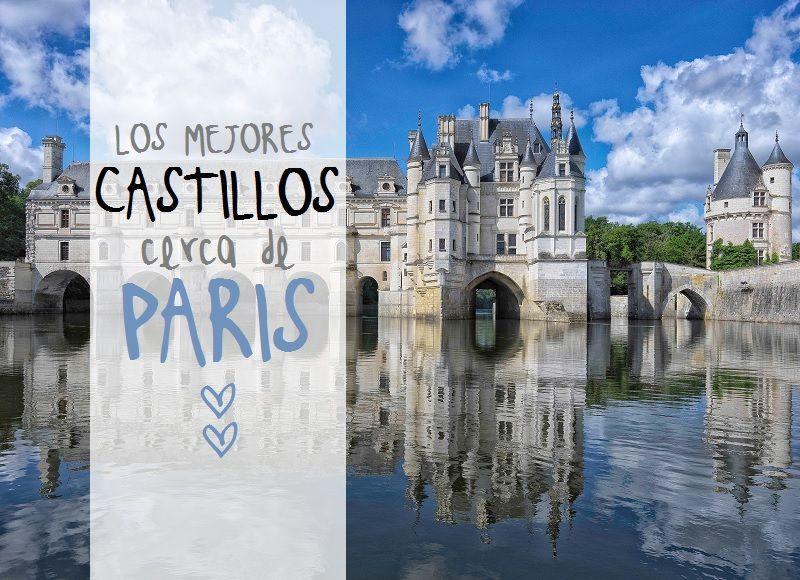 LOS-MEJORES-CASTILLOS-EXCURSIONES-CERCA-DE-PARIS