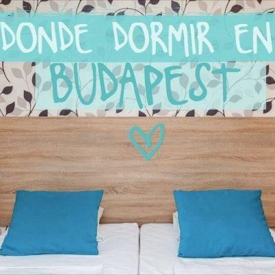 DONDE DORMIR EN BUDAPEST