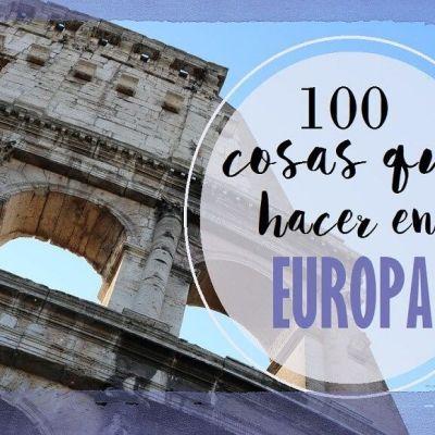 100 COSAS QUE VER Y HACER EN EUROPA