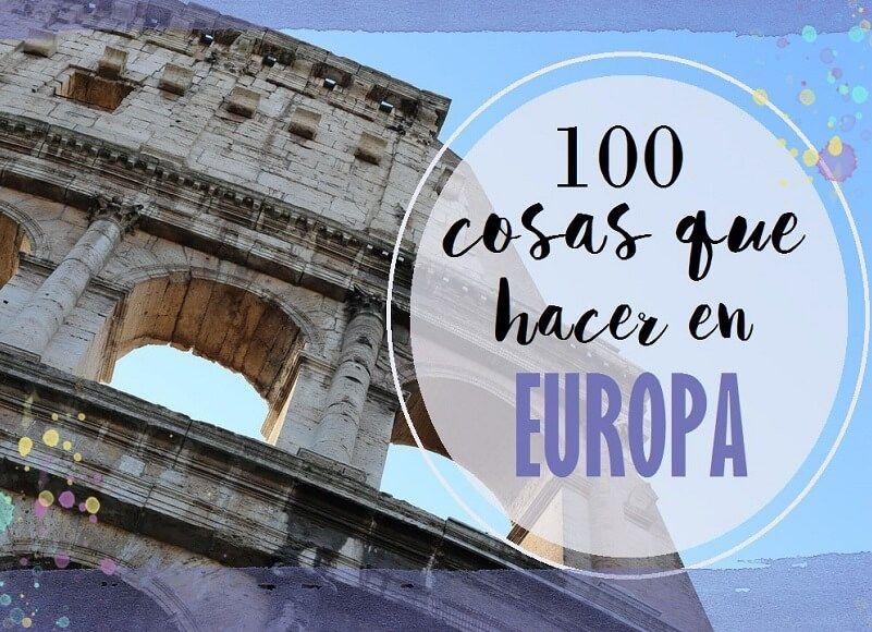 100-COSAS-QEU-VER-Y-HACER-EN-EUROPA