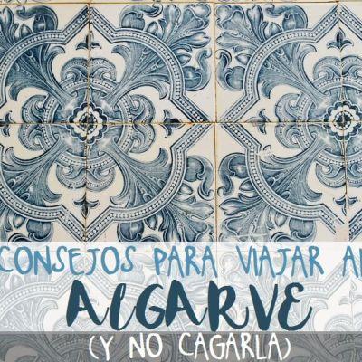 CONSEJOS PARA VIAJAR AL ALGARVE (Y NO CAGARLA)