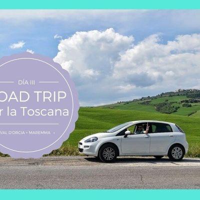 ROAD TRIP POR LA TOSCANA III: RUTA POR VAL D'ORCIA + MAREMMA