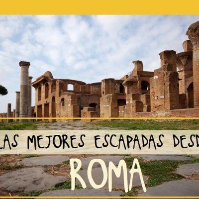 LAS MEJORES EXCURSIONES DESDE ROMA