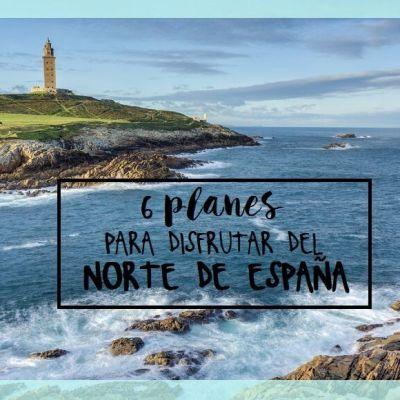 6 PLANES PARA DISFRUTAR DEL NORTE DE ESPAÑA