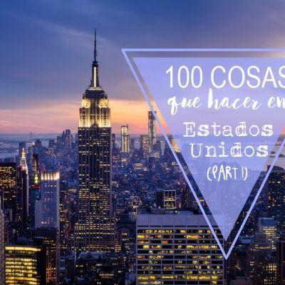 WISHLIST: QUE VER Y HACER EN LOS ESTADOS UNIDOS (PARTE I)
