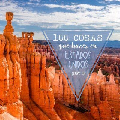 WISHLIST: QUE VER Y HACER EN ESTADOS UNIDOS (PARTE II)