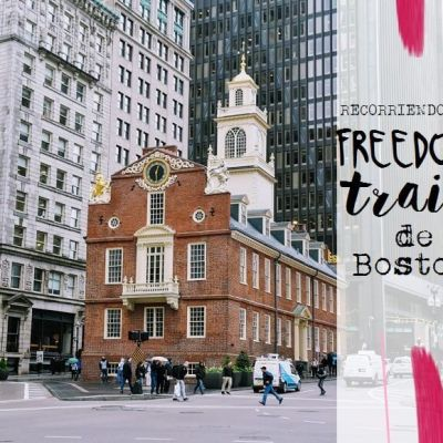 RECORRIENDO EL FREEDOM TRAIL DE BOSTON