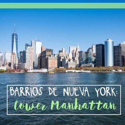 BARRIOS DE NUEVA YORK: LOWER MANHATTAN