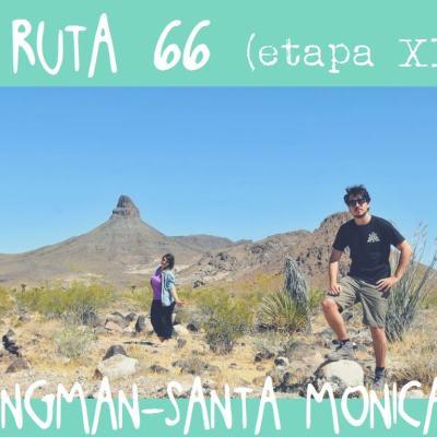 RUTA 66, ETAPA 11: KINGMAN – SANTA MÓNICA