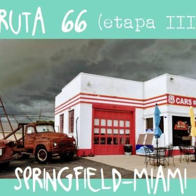 RUTA 66: ETAPA 3, SPRINGFIELD – MIAMI